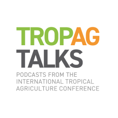 TropAg Talks podcasts